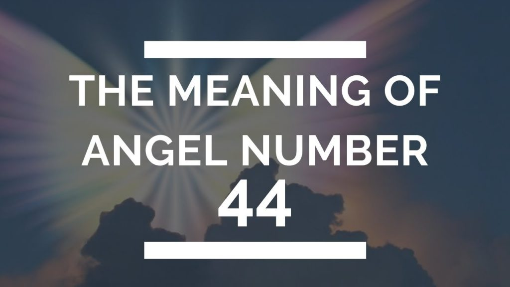 44 Meaning What Does 44 Mean 44 Angel Number