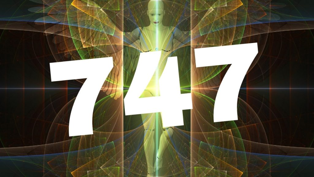 747 Meaning | What Does 747 Mean | 747 Angel Number