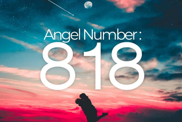 818 Meaning | What Does 818 Mean | 818 Angel Number