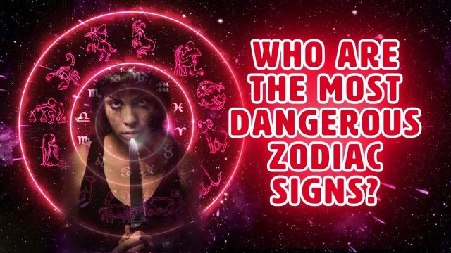 What Is the Most Dangerous Zodiac