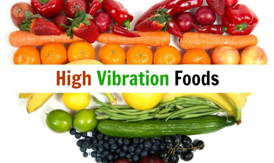 High Vibration Foods: Raise Your Vibes with Diet Quickly